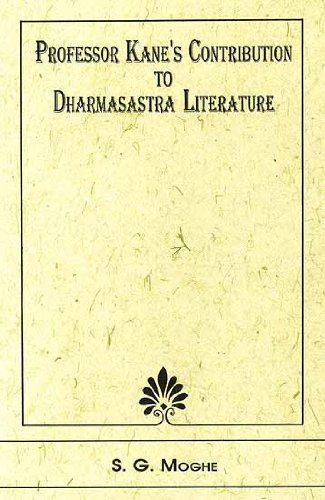 Professor Kane's Contribution to Dharmasastra Literature: S.G. Moghe (compiled and edited)