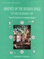 9788124600900: Absence of the Buddha Image in Early Buddhist Art
