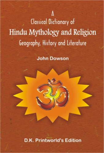 A Classical Dictionary of Hindu Mythology and Religion: Geography, History and Literature (Andhra ...
