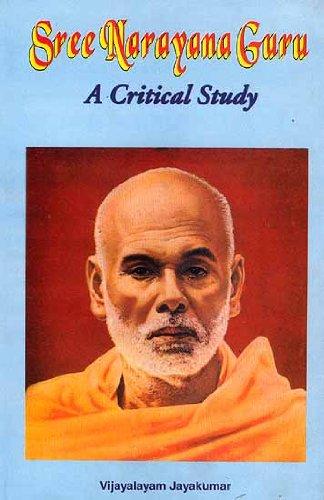 Sree Narayana Guru: A Critical Study: Vijayalayam Jayakumar