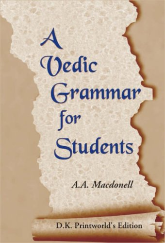 A Vedic Grammar for Students: Arthur Anthony Macdonell