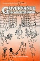 Governance in Ancient India: From the Rigvedic Period to c. AD 650 (Series: Reconstructing Indian ...