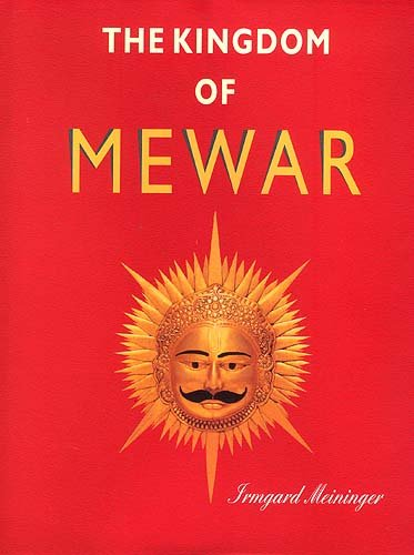 9788124601440: Kingdom of Mewar- Great Struggles and Glory of the World's Oldest Ruling Dynasty