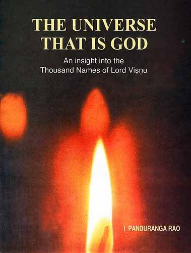 Universe that is God - An Insight: I. Panduranga Rao