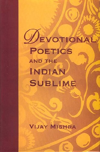 Devotional Poetics and the Indian Sublime: Vijay Mishra