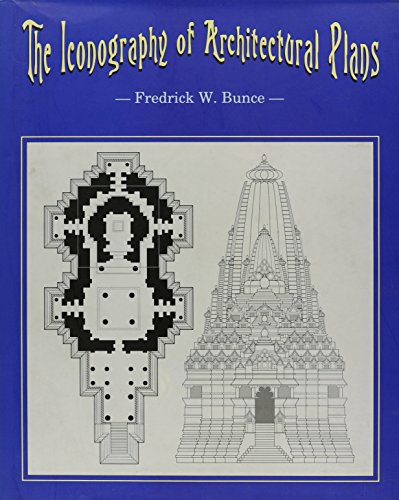 The Iconography of Architectural Plans: A Study of the Influence of Buddhism and Hinduism on Plan...