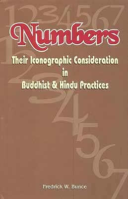 Numbers - Their Iconographic Consideration in Buddhist: Fredrick W. Bunce