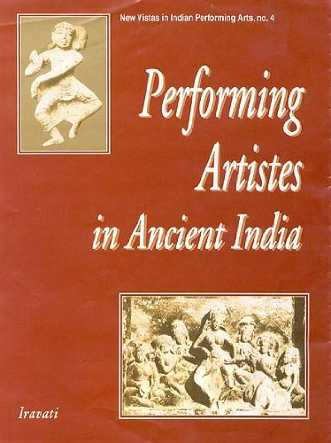 Performing Artistes in Ancient India (Series: New Vistas in Indian Performing Arts 4): Iravati