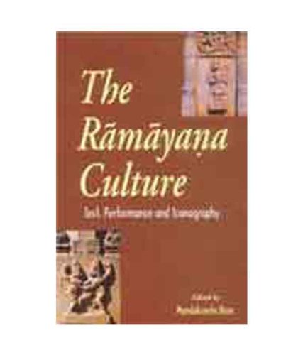 Ramayana Culture ? Text, Performance and Iconography