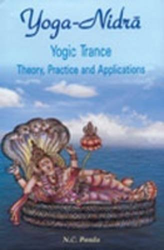 9788124602423: Yoga Nidra, Yogic Trance: Theory, Practice and Applications