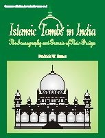 Islamic Tombs in India: The Iconography and: Bunce, Fredrick W