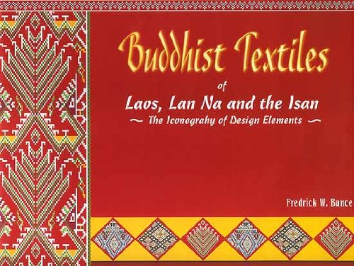 Buddhist Textiles of Laos, Lan Na and the Isan: The Iconography of Design Elements