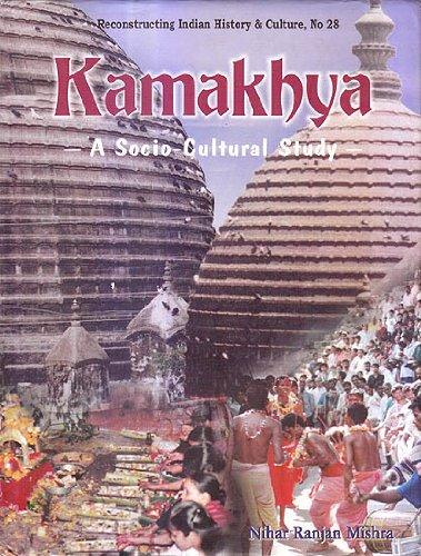 Kamakhya - A Socio Cultural Study: Nihar Ranjan Mishra