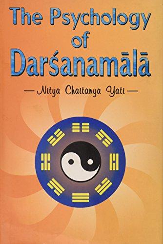 The Psychology of Darsanamala: Yati, Chaitanya Guru