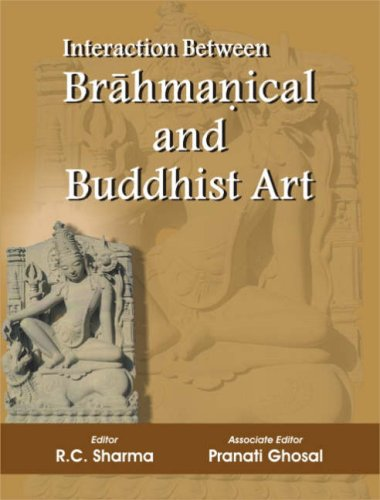 Interaction Between Brahmanical and Buddhist Art: R.C. Sharma