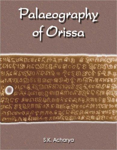 Palaeography of Orissa: Subrata Kumar Acharya