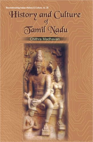 History and Culture of Tamil Nadu: Vol.: Chithra Madhavan