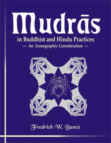 Mudras: In Buddhist And Hindu Practices; An Iconographic Consideration