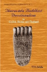 Theravada Buddhist Devotionalism in Ceylon, Burma and Thailand