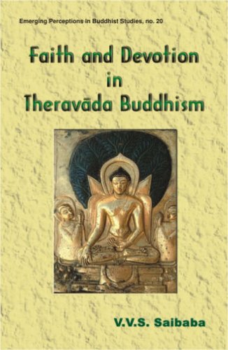 Faith and Devotion in Theravada Buddhism: V.V.S. Saibaba; with a Foreword By Sanghasen Singh