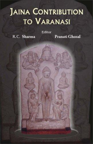 Jaina Contribution to Varanasi: R C Sharma