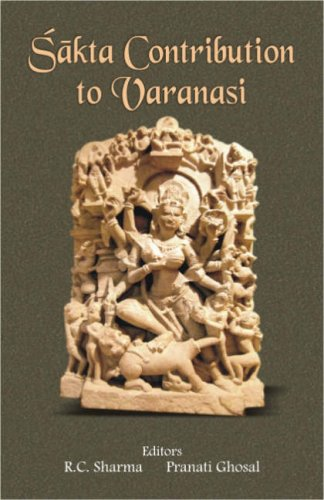 Sakta Contribution in Varanasi: R.C. Sharma and Pranati Ghosal (eds)