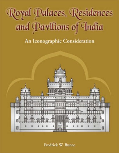 Royal Palaces, Residences, and Pavilions of India: Fredrick W. Bunce