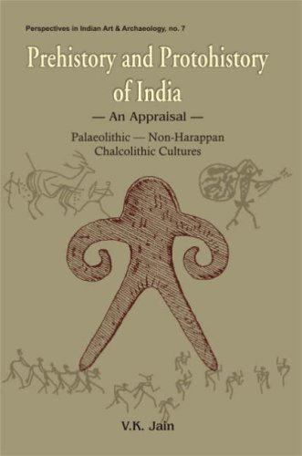 Prehistory and Protohistory of India : An: V K Jain