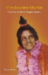 9788124603826: The Master Mystic ; The Life of Shiva Yogini Amma