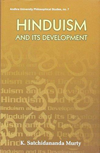 Hinduism and its Development (Series: Andhra University Philosophical Studies 7): K. Satchidananda ...