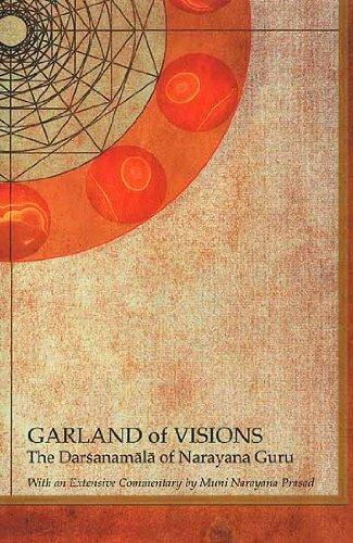 Garland of Visions: The Darshanamala of Narayana Guru; With Extensive Commentary: Muni Narayana ...