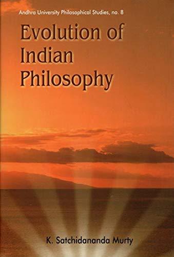 Evolution of Indian Philosophy: Murthy K. Satchidananda