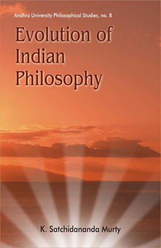 Evolution of Indian Philosophy: With an Introduction: K. Satchidananda Murty