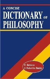 Concise Dictionary of Philosophy: K. Srinivas, V.