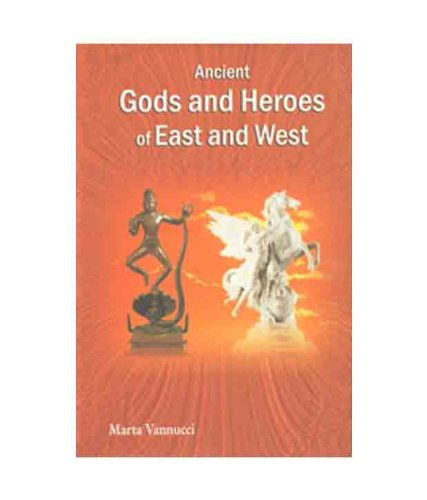 Ancient Gods and Heroes of East and West: Marta Vannucci