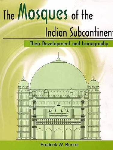 Mosques of the Indian Subcontinent - Their: Fredrick W. Bunce