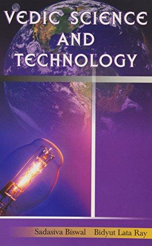 Vedic Science and Technology: Bidyut Lata Ray,Sadasiva Biswal