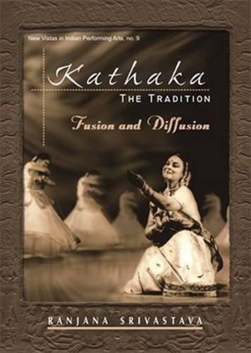 9788124604731: Kathaka: The Tradition Fusion and Diffusion
