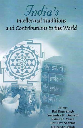 India's Intellectual Traditions and Contributions to the: BR Singh, SN