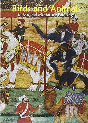 Birds and Animals in Mughal Miniature Paintings: Zaheda Khanam