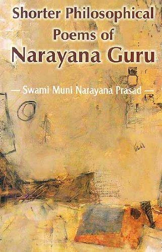 Shorter Philosophical Poems of Narayana Guru (Brahmavidya Pancakam, Advaita Dipika, Arivu, Homa ...