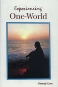 Experiencing One-World: Nataraja Guru (Author)