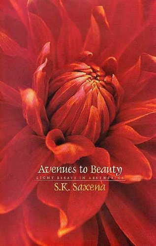 Avenues to Beauty: Eight Essays in Aesthetics: Saxena, SK