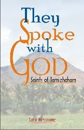 They Spoke with Gods ? Saints of Tamizhaham