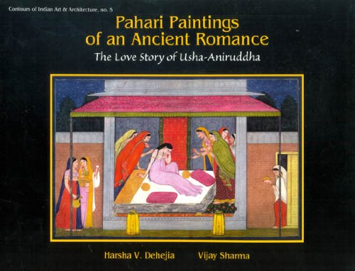 Pahari Paintings of an Ancient Romance: The Love Story of Usha-Aniruddha