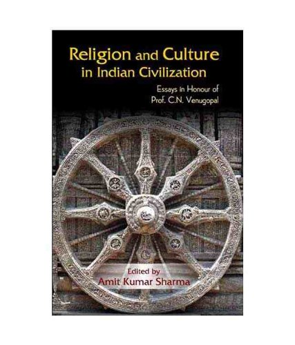 Religion and Culture in Indian Civilization: Essays: Amit Kumar Sharma