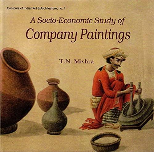 9788124605714: A Socio-Economic Study of Company Paintings (CE 1757-1857)