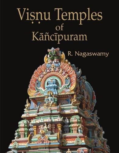 Visnu Temples of Kancipuram: R. Nagaswamy