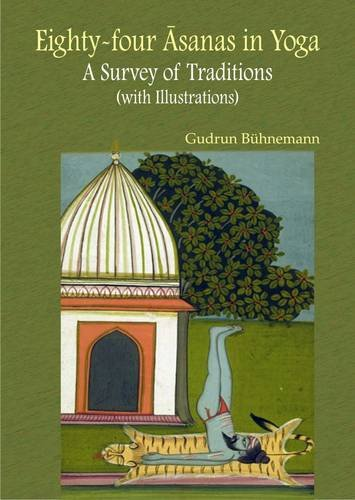 9788124605806: Eighty-Four Asanas in Yoga: A Survey of Traditions (with Illustrations)