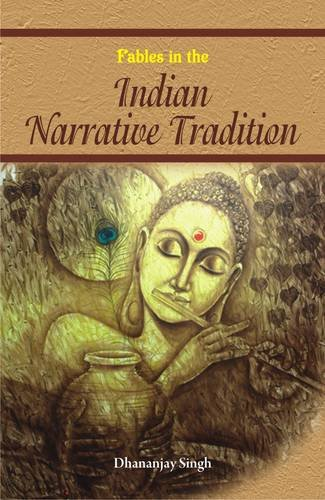 Fables in the Indian Narrative Tradition: An Analytical Study: Dhananjay Singh